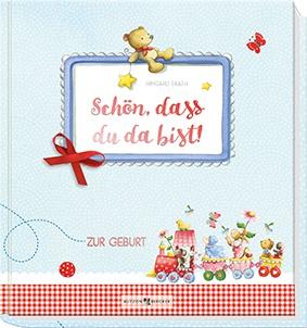 Schön, dass du da bist! Zur Geburt Geschenkbuch Irmgard Erath 42 Seiten