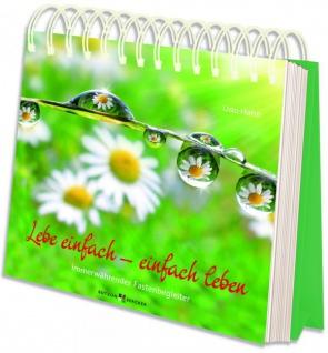 Fasten-Begleiter Lebe einfach - einfach leben Aufstell-Buch, immerwährend