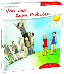 Von den Zehn Geboten den Kindern erzählt Christliche Bücher