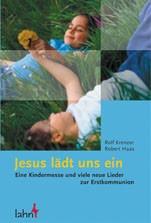 Jesus lädt uns ein, Kindermesse, neue Lieder zur Erstkommunion