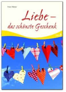 Geschenkbuch Liebe, das schönste Geschenk Christliche Bücher