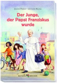 Der Junge, der Papst Franziskus wurde Christliche Bücher