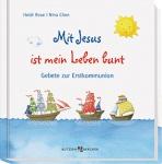 Geschenkbuch Mit Jesus ist mein Leben bunt Gebete zur Erstkommunion