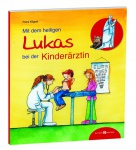 Mit dem heiligen Lukas bei der Kinderärztin