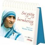 Mutter Teresa Sei gütig und barmherzig Aufstellbuch mit Spiralbindung