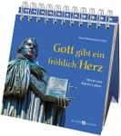 Gott gibt ein fröhlich Herz Martin Luther Geschenkbuch zum Aufstellen