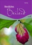 Herzliches Beileid, Geschenkbuch zum Trost