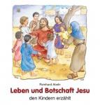 Leben und Botschaft Jesu den Kindern erzählt