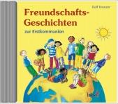 Audio-CD Freundschaftsgeschichten zur Erstkommunion