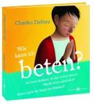 Kinderbuch Wie kann ich beten? Fragen zum Gebet