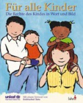 Für alle Kinder, Die Rechte des Kindes in Wort und Bild