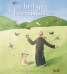 Der heilige Franziskus, Bilderbuch-Biographie