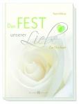 Geschenkbuch Das Fest unserer Liebe Geschenkbuch zur Hochzeit