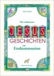 Die schönsten Jesus-Geschichten zur Erstkommunion