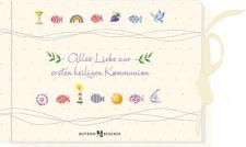 Alles Liebe zur ersten heiligen Kommunion, Geschenkbuch