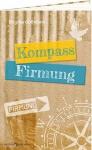 Geschenkbuch zur Firmung Kompass Wünsche Gedanken