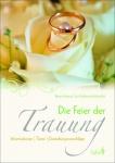 Die Feier der Trauung, Infobuch und Texte Geschenkbuch zur Hochzeit
