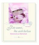 Für zwei, die sich lieben, Geschenkbuch Silberhochzeit Geschenkbücher Hochzeit
