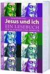 Jesus und ich, Lesebuch für Glaubende und Zweifler