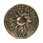 Heute ist dein Tag Bronzeplakette poliert 8 cm Wandbild Deko