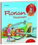 Kinderbuch Mit dem heiligen Florian bei der Feuerwehr
