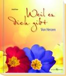 Geschenkbuch Weil es dich gibt, mit Glückwunschkarte Christliche Bücher
