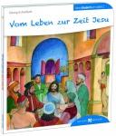 Vom Leben zur Zeit Jesu den Kindern erzählt
