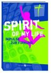 Spirit of my life, Impulstexte zur Firmung