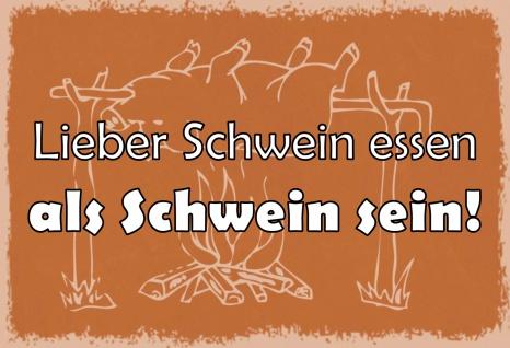 Blechschild Spruch Lieber Schwein essen... Metallschild 20x30 Deko tin sign