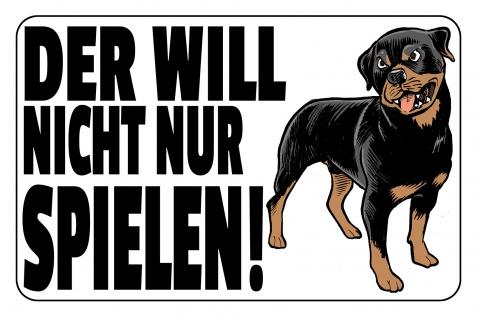 Blechschild Warnschild Der will nicht nur spielen (Hund) Metallschild Wanddeko 20x30 cm tin sign