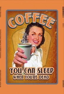 coffee you can sleep when youre dead blechschild