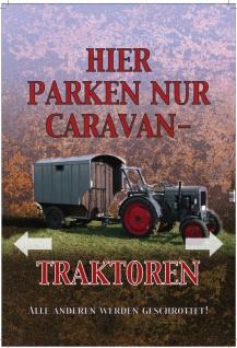 Hier parken nur Caravan Traktoren Blechschild 20x30