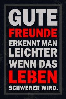 Blechschild Spruch Gute Freund erkennt man Metallschild Wanddeko 20x30 cm tin sign