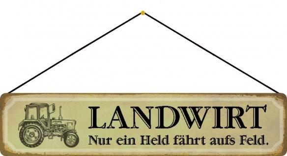 Blechschild Landwirt nur ein Held fährt aufs Feld Metallschild 46x10 cm Kordel