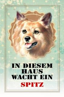 Blechschild Hund In diesem Haus wacht ein Spitz Metallschild Wanddeko 20x30 cm tin sign