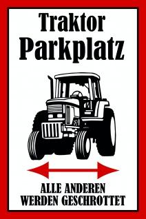 Traktor Parkplatz - alle anderen werden geschrottet hinweis blechschild