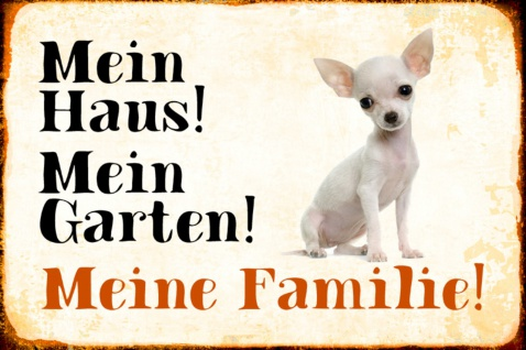 Blechschild Hund Mein Haus!Meine Familie!Chihuahua Metallschild Wanddeko 20x30 cm tin sign