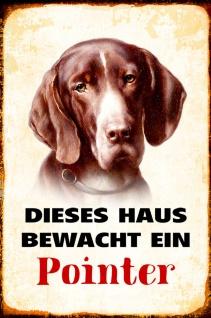 Blechschild Hund Dieses Haus bewacht ein Pointer Metallschild Wanddeko 20x30 cm tin sign