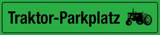 Traktor-Parkplatz Straßenschild Blechschild 46x10cm
