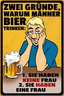 Blechschild Spruch 2 Gründe warum Männer Bier trinken Metallschild Wanddeko 20x30 cm tin sign