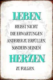 Blechschild Spruch Leben = seinem Herzen zu folgen Metallschild Wanddeko 20x30 cm tin sign