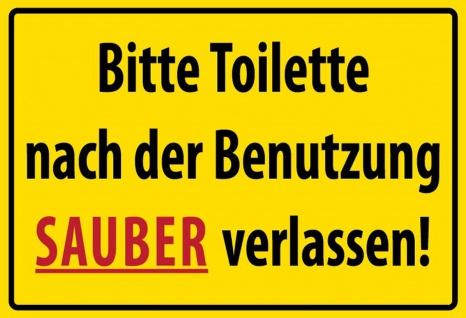 Hinweisschild: Bitte Toilette nach der Benutzung sauber verlassen Blechschild 20x30 cm
