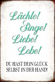 Blechschild Spruch Lächle! Singe! Liebe! Lebe! Metallschild Wanddeko 20x30 cm tin sign