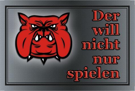Blechschild Der will nicht nur... (Hund) Metallschild Deko 20x30 cm tin sign
