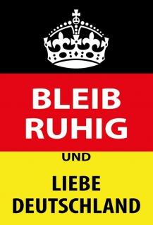 Blechschild Spruch Bleib ruhig und liebe Deutschland Metallschild Deko20x30 tin sign