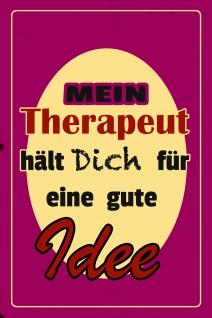 Blechschild Spruch Mein Therapeut hält dich Metallschild Wanddeko 20x30 cm tin sign