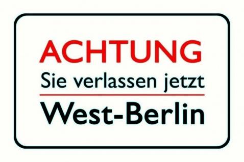 Retro: Achtung - Sie verlassen jetzt West Berlin Blechschild 20x30 cm