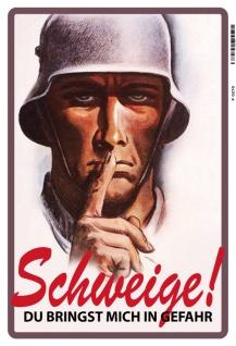 Schweige! Soldat Deutsches Reich Wehrmacht Blechschild