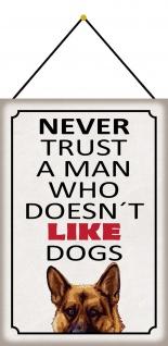 Blechschild never trust a man who doesn´t like dogs Deko 20x30 mit Kordel
