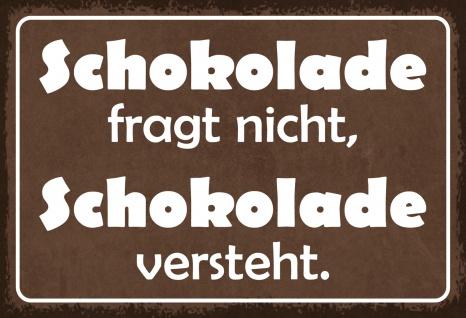Blechschild Spruch Schokolade versteht. Metallschild 20x30 Deko tin sign